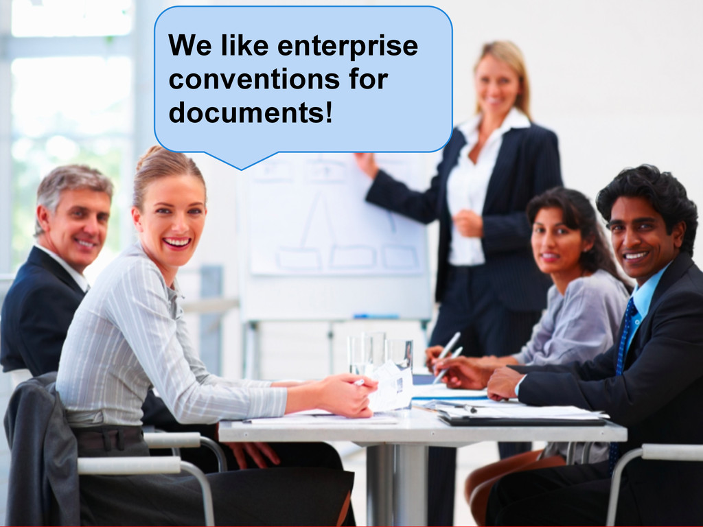 We like enterprise conventions for documents!