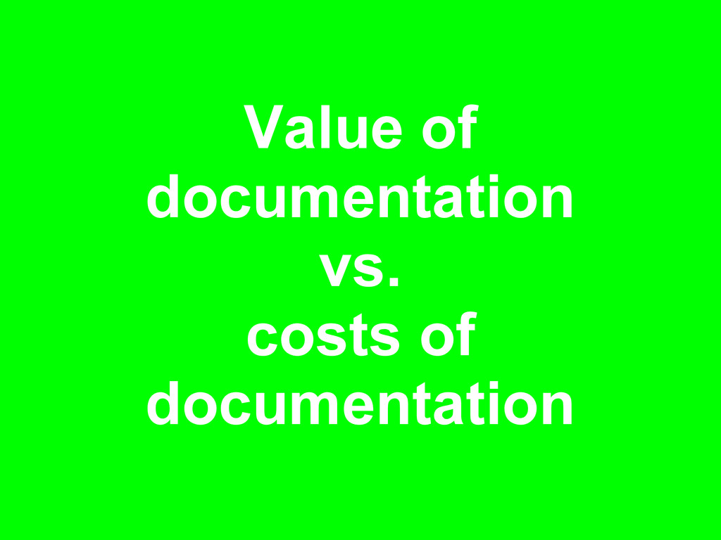 Value of documentation vs. costs of documentati...