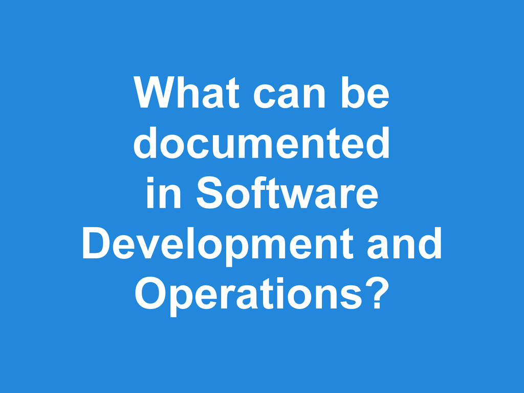 What can be documented in Software Development ...