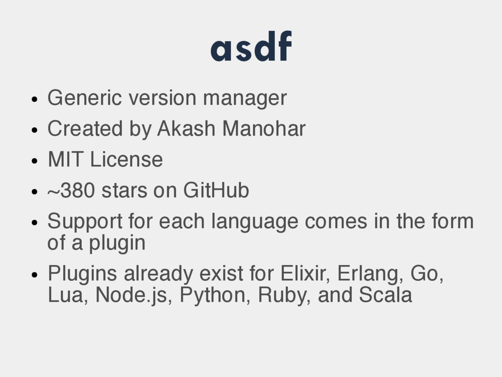 asdf ● Generic version manager ● Created by Aka...