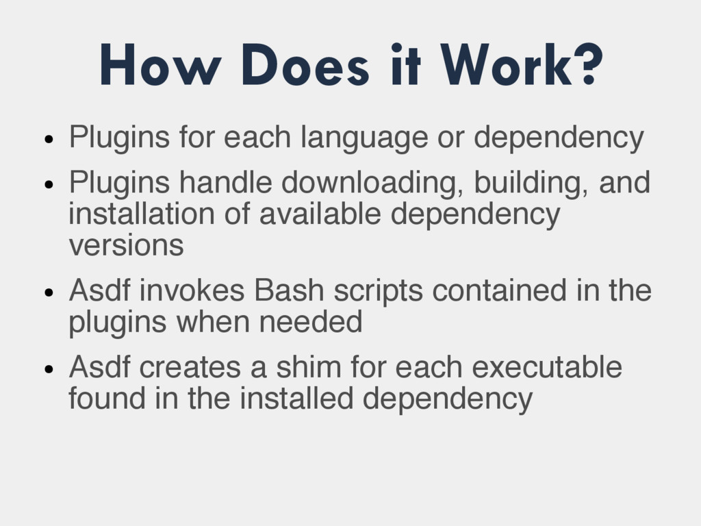 How Does it Work? ● Plugins for each language o...