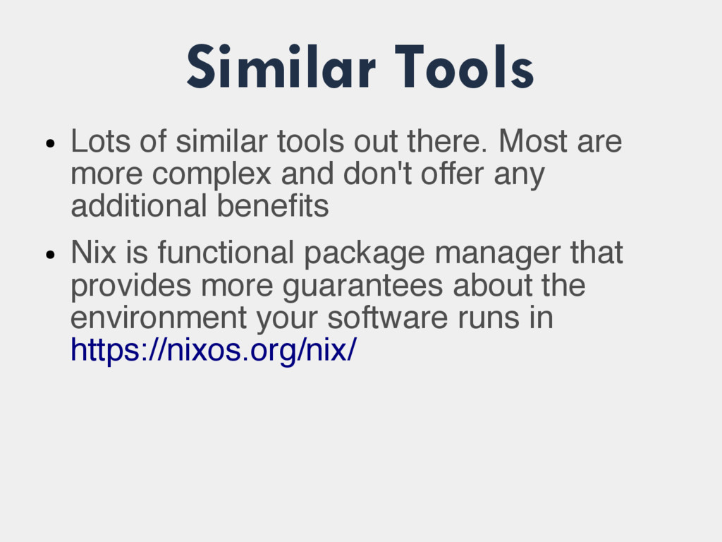 Similar Tools ● Lots of similar tools out there...