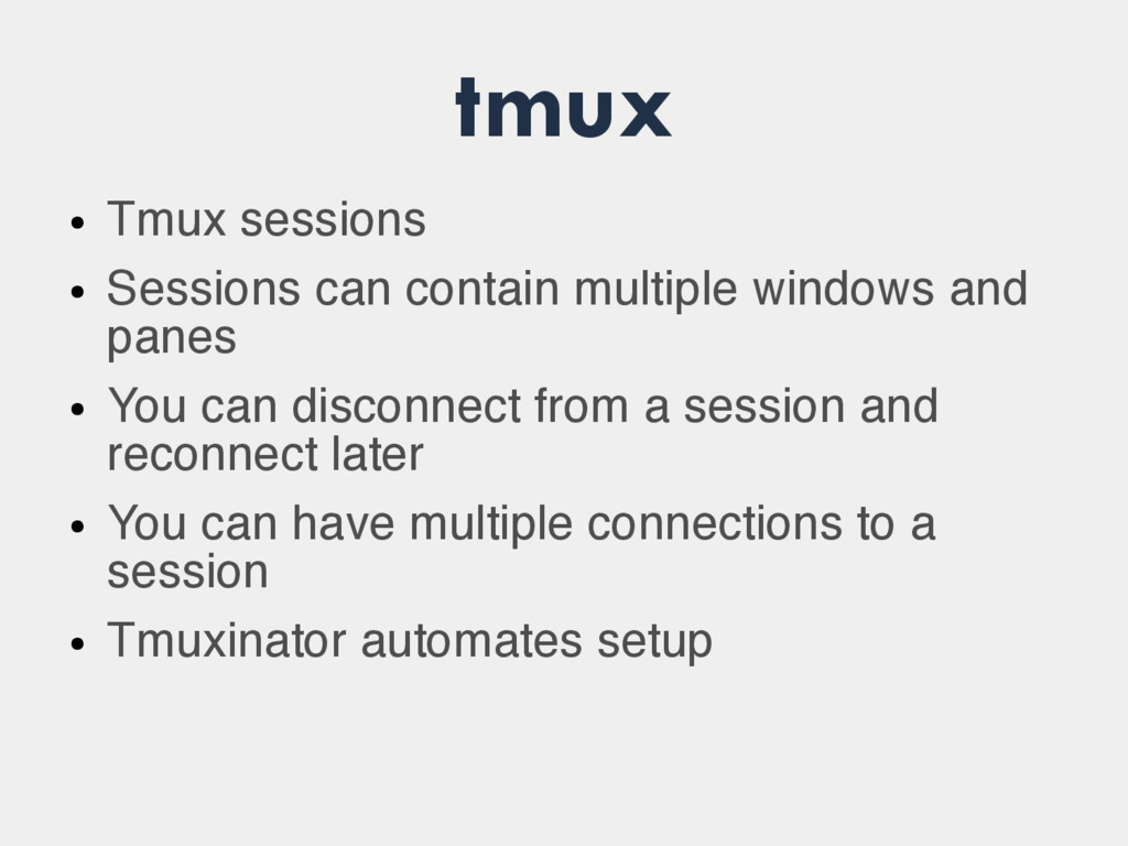 tmux ● Tmux sessions ● Sessions can contain mul...