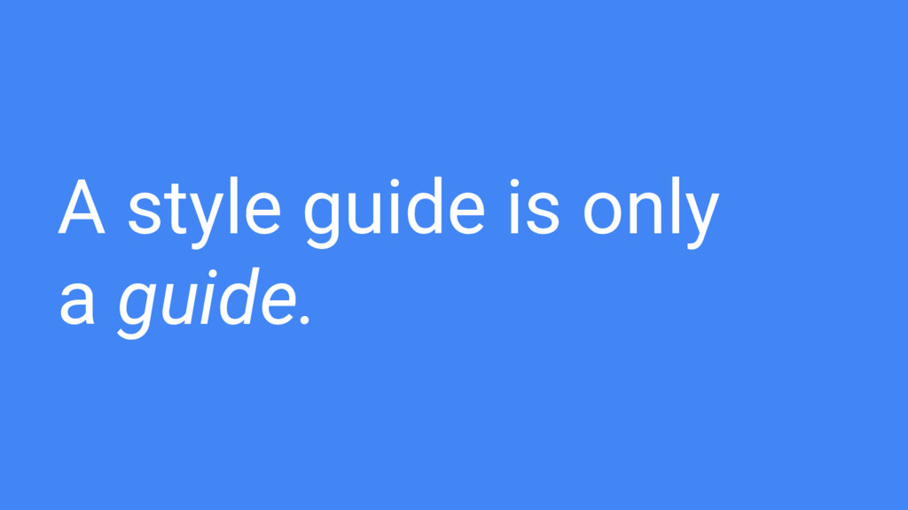 A style guide is only a guide.