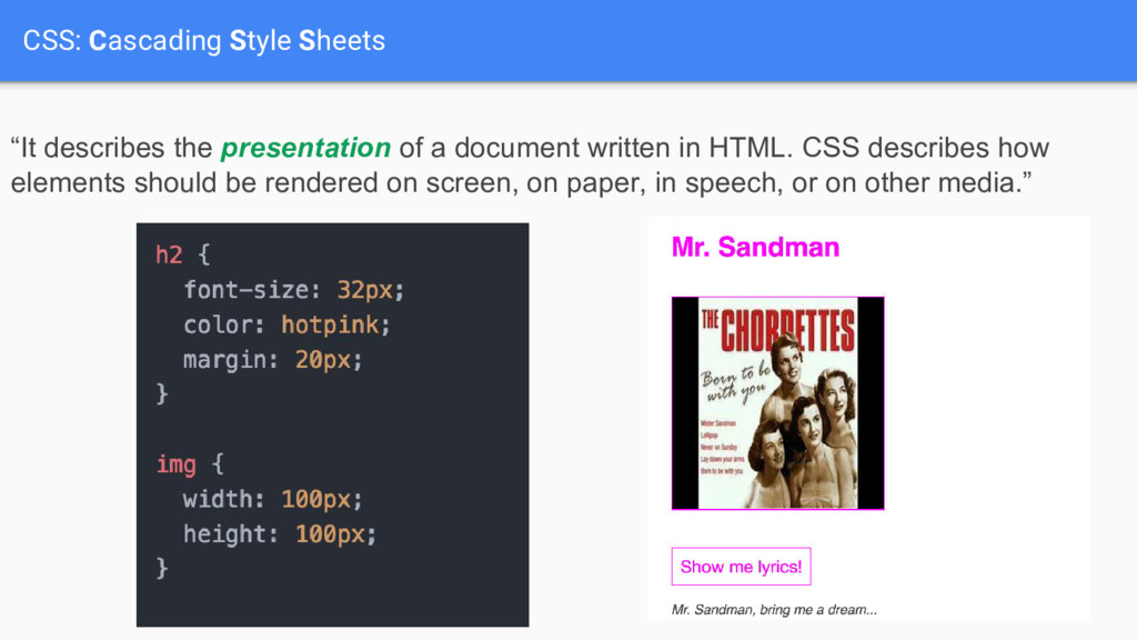 """CSS: Cascading Style Sheets """"It describes the p..."""