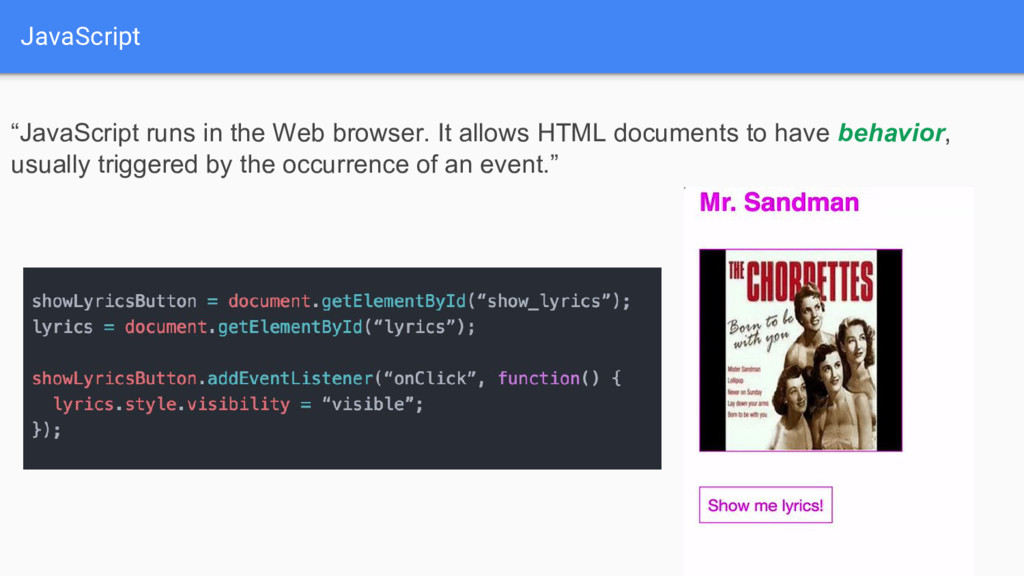 "JavaScript ""JavaScript runs in the Web browser...."