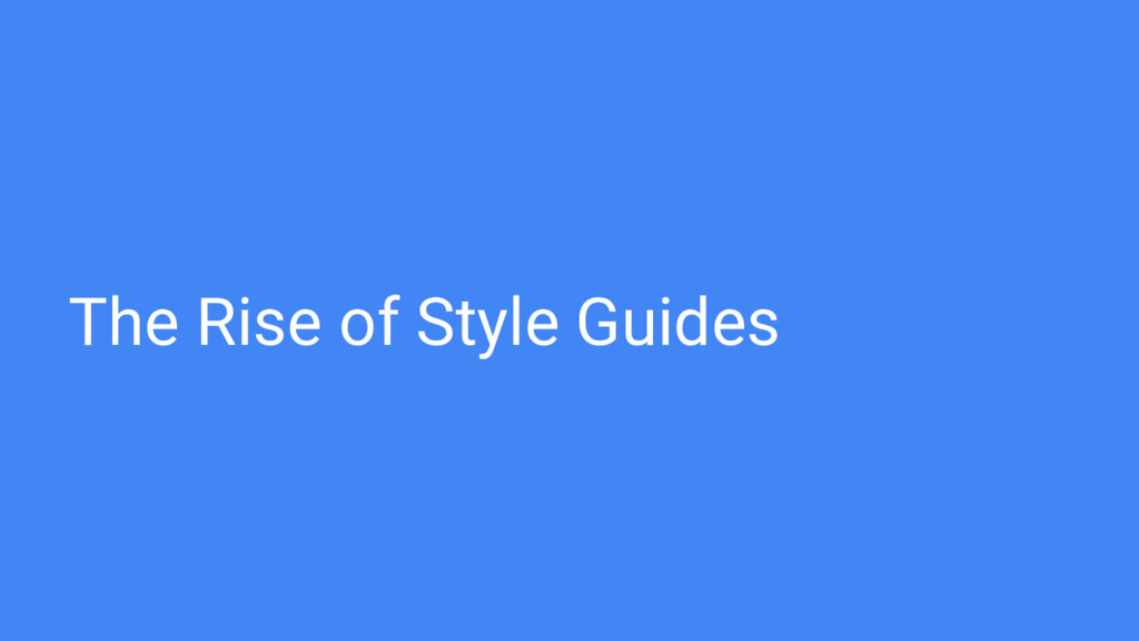 The Rise of Style Guides