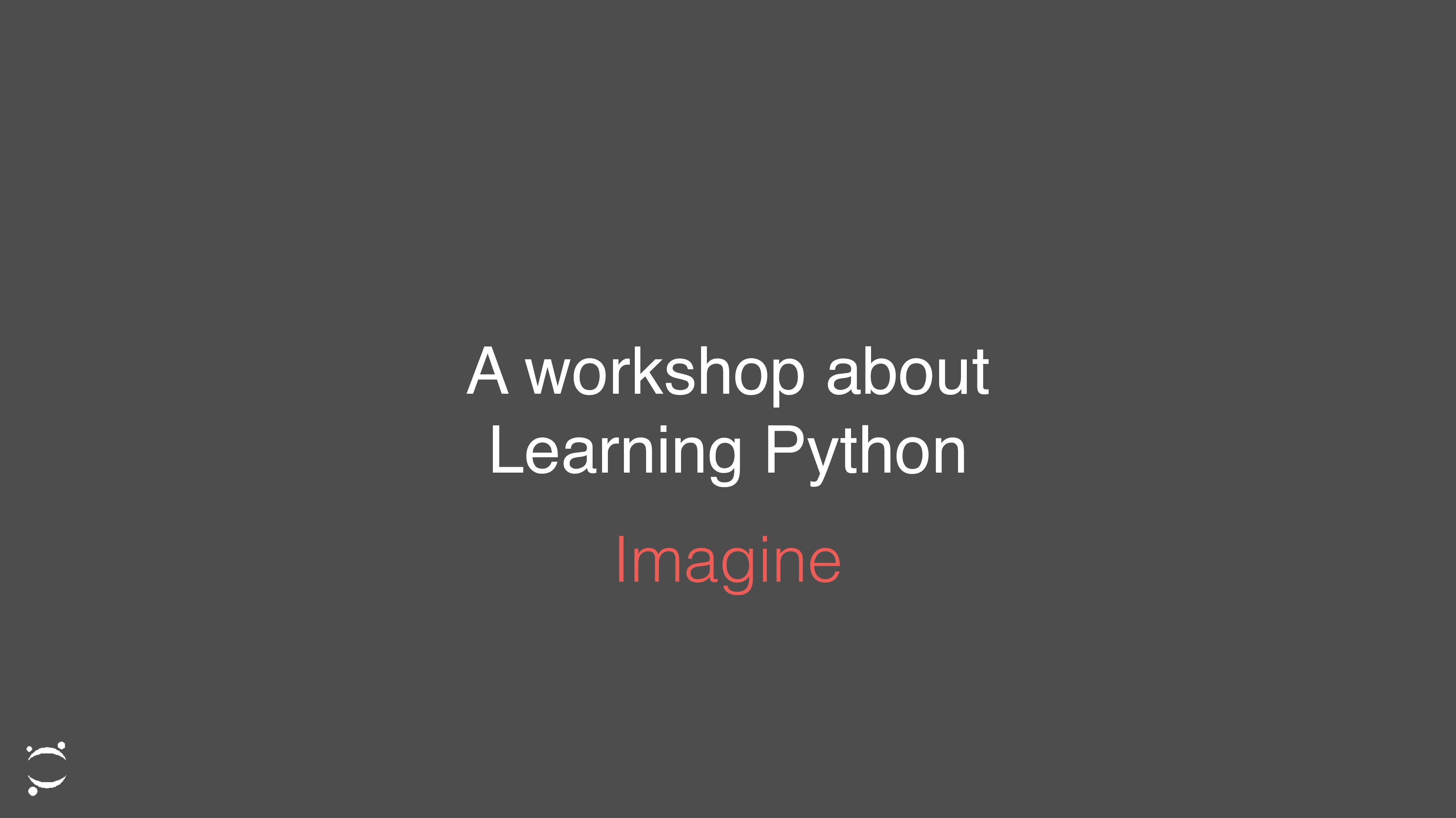 A workshop about Learning Python Imagine