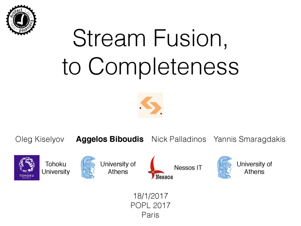 Stream Fusion, to Completeness Oleg Kiselyov Ag...