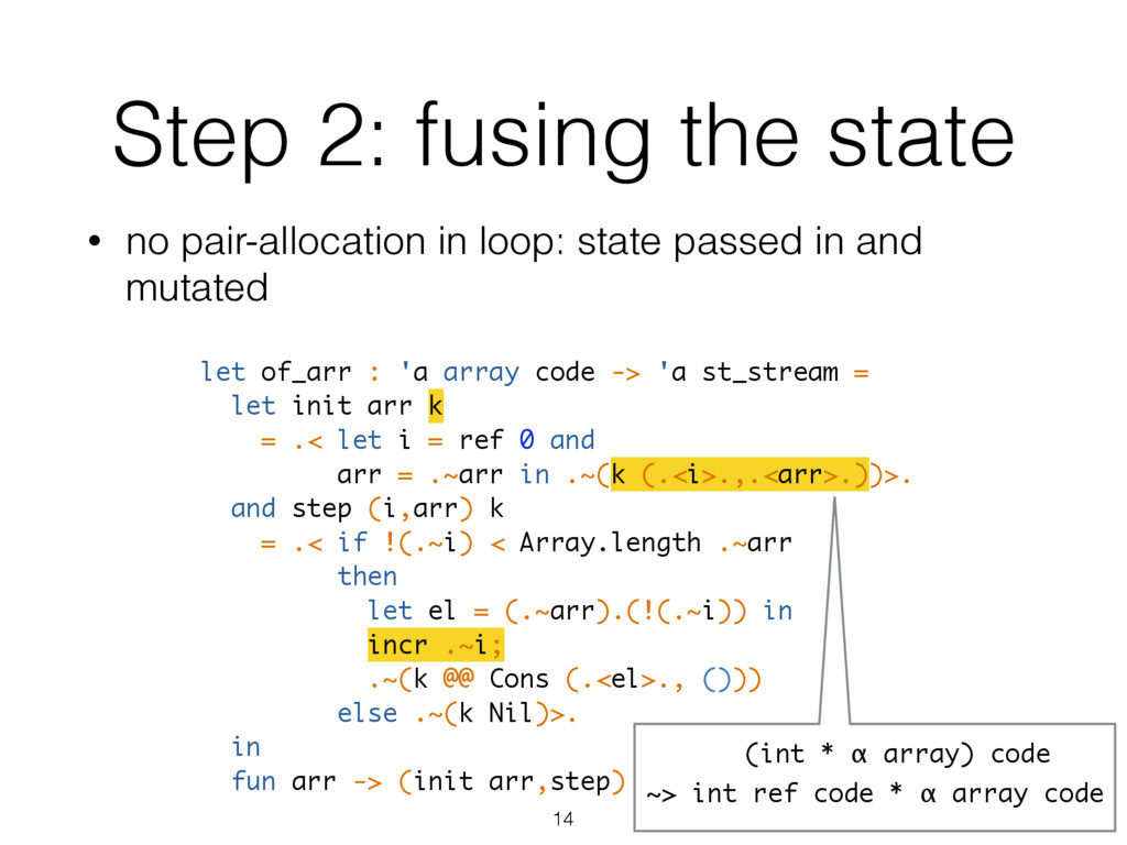 Step 2: fusing the state let of_arr : 'a array ...