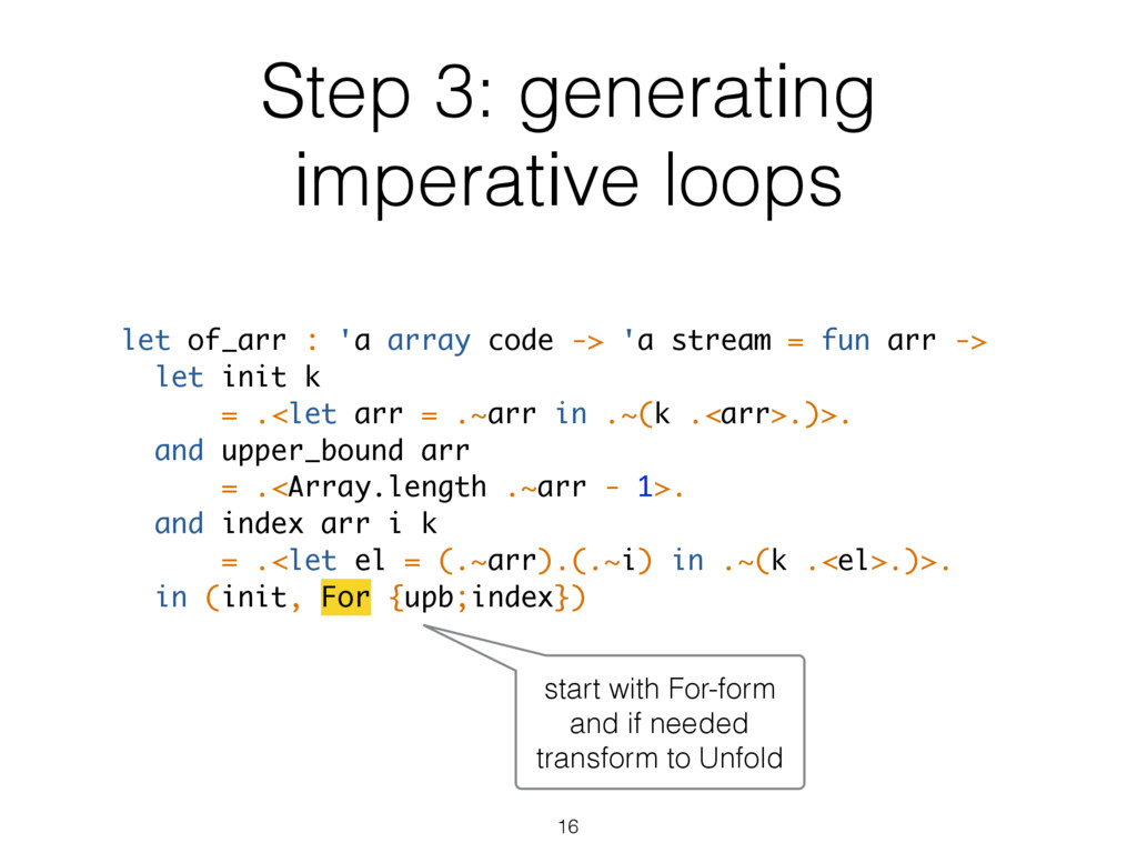 Step 3: generating imperative loops let of_arr ...