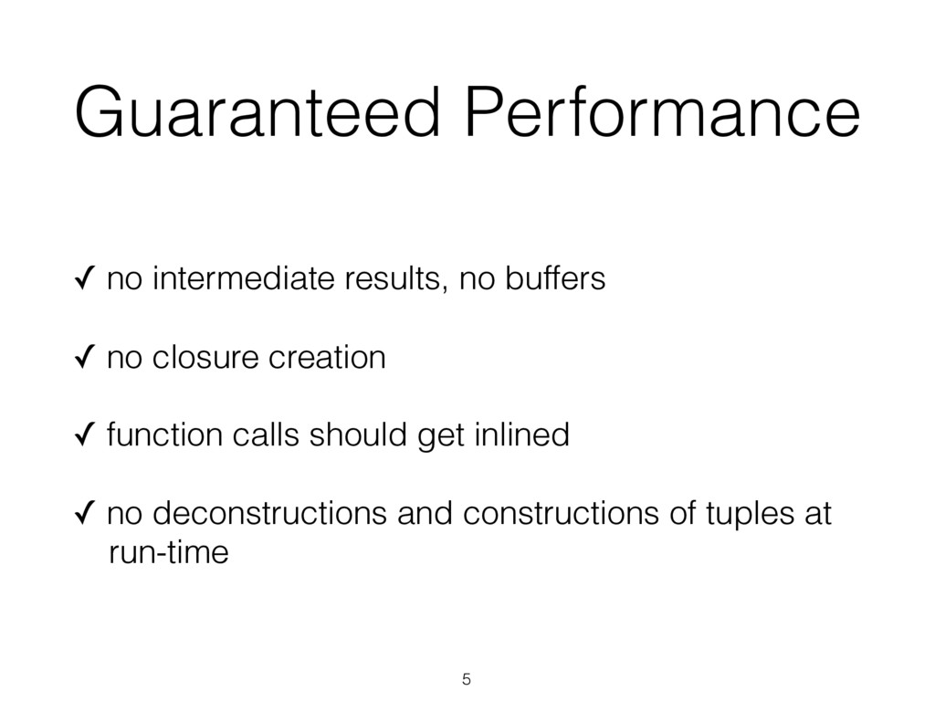 Guaranteed Performance ✓ no intermediate result...
