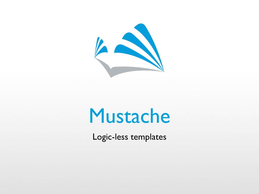 Mustache Logic-less templates