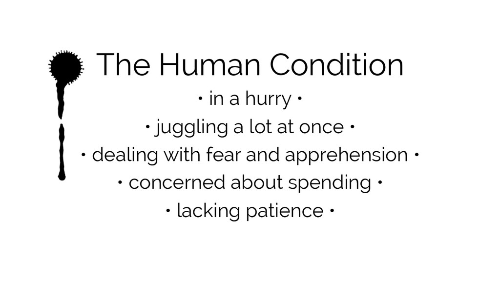 The Human Condition • in a hurry • • juggling a...