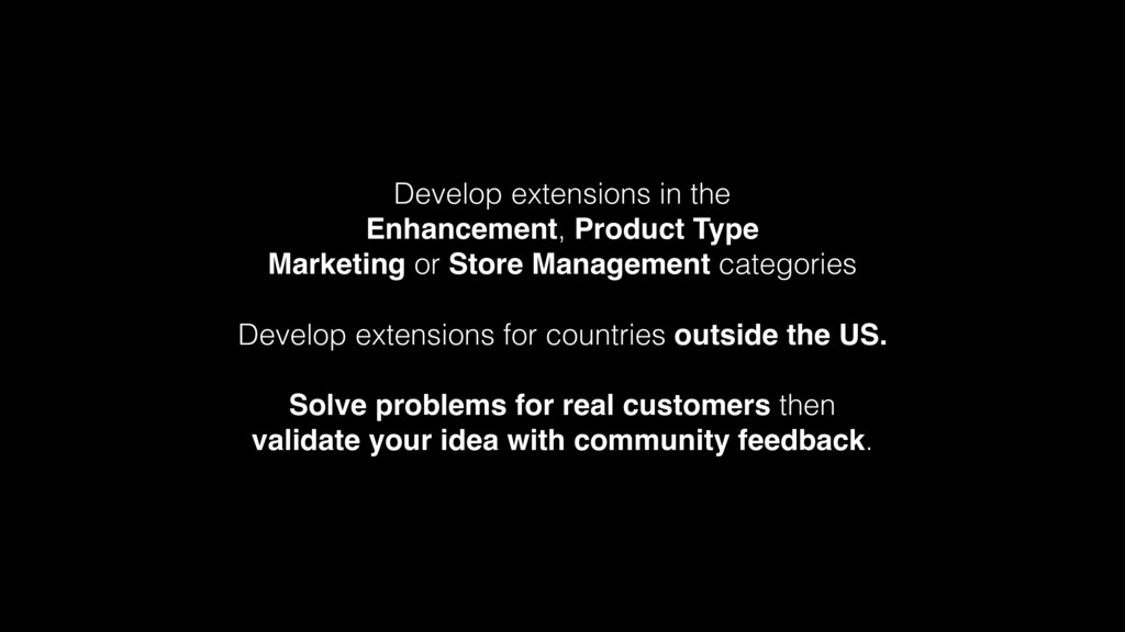 Develop extensions in the Enhancement, Product ...