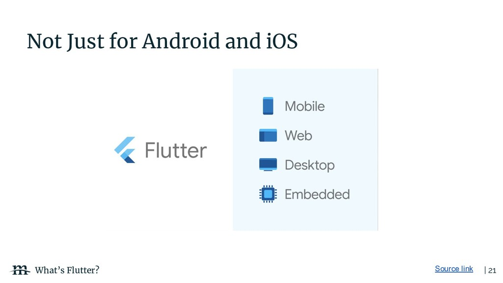 | 21 What's Flutter? Source link Not Just for A...