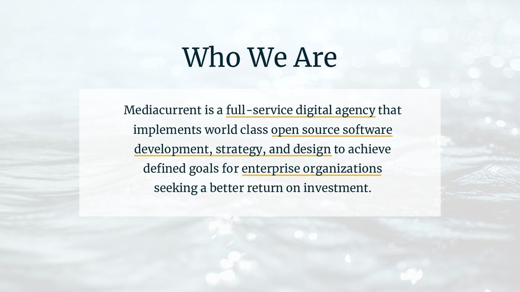 Who We Are Mediacurrent is a full-service digit...