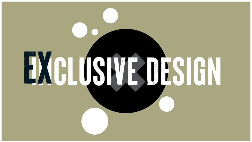 × INCLUSIVE DESIGN EX