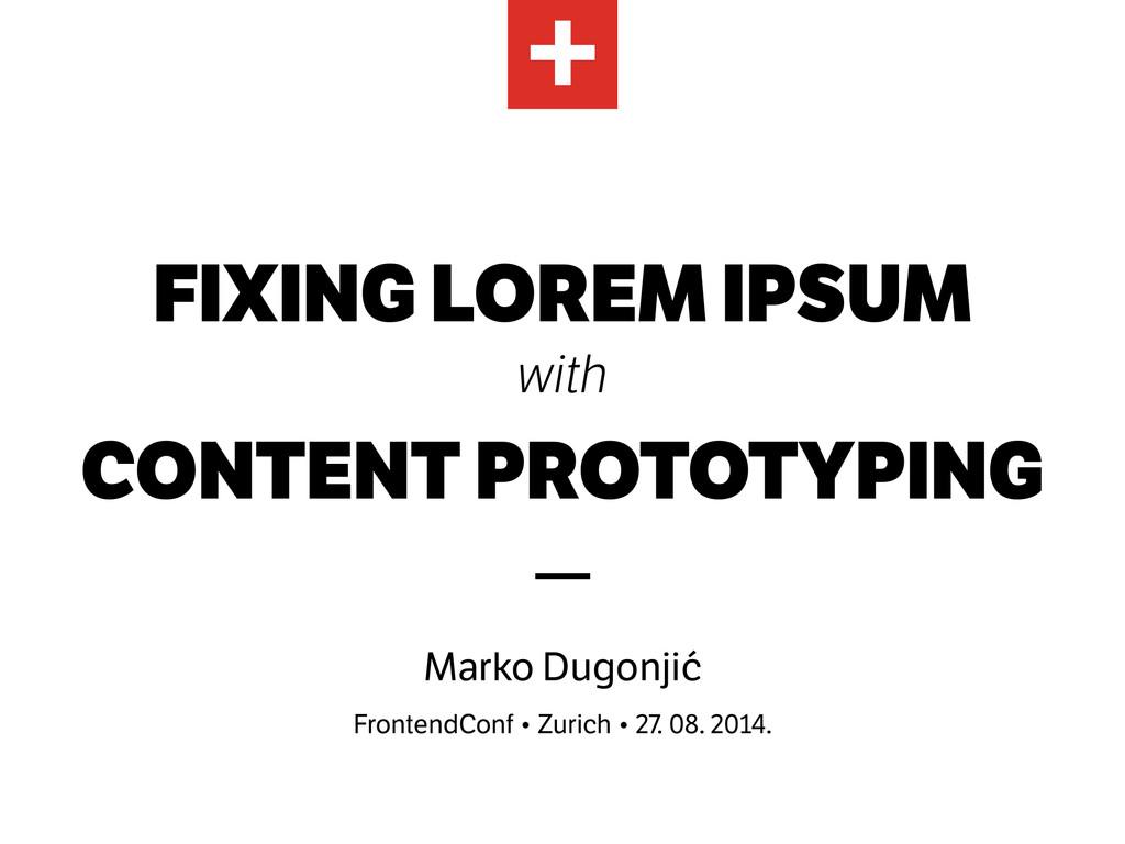 FIXING LOREM IPSUM with CONTENT PROTOTYPING ! —...