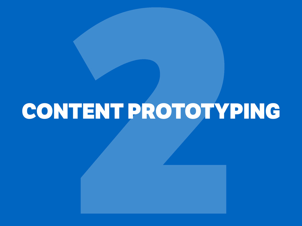CONTENT PROTOTYPING 2