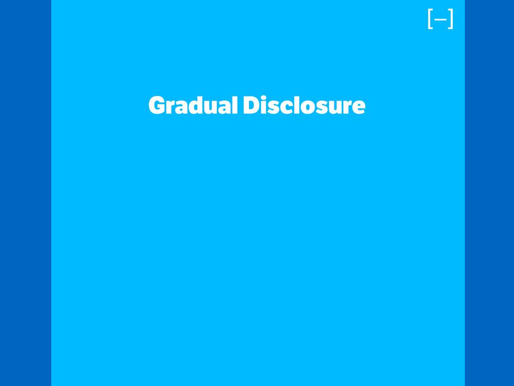 Gradual Disclosure ! ! ! ! [–]