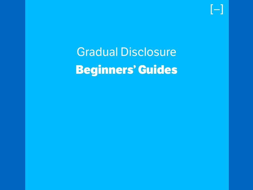 Gradual Disclosure Beginners' Guides ! ! ! [–]