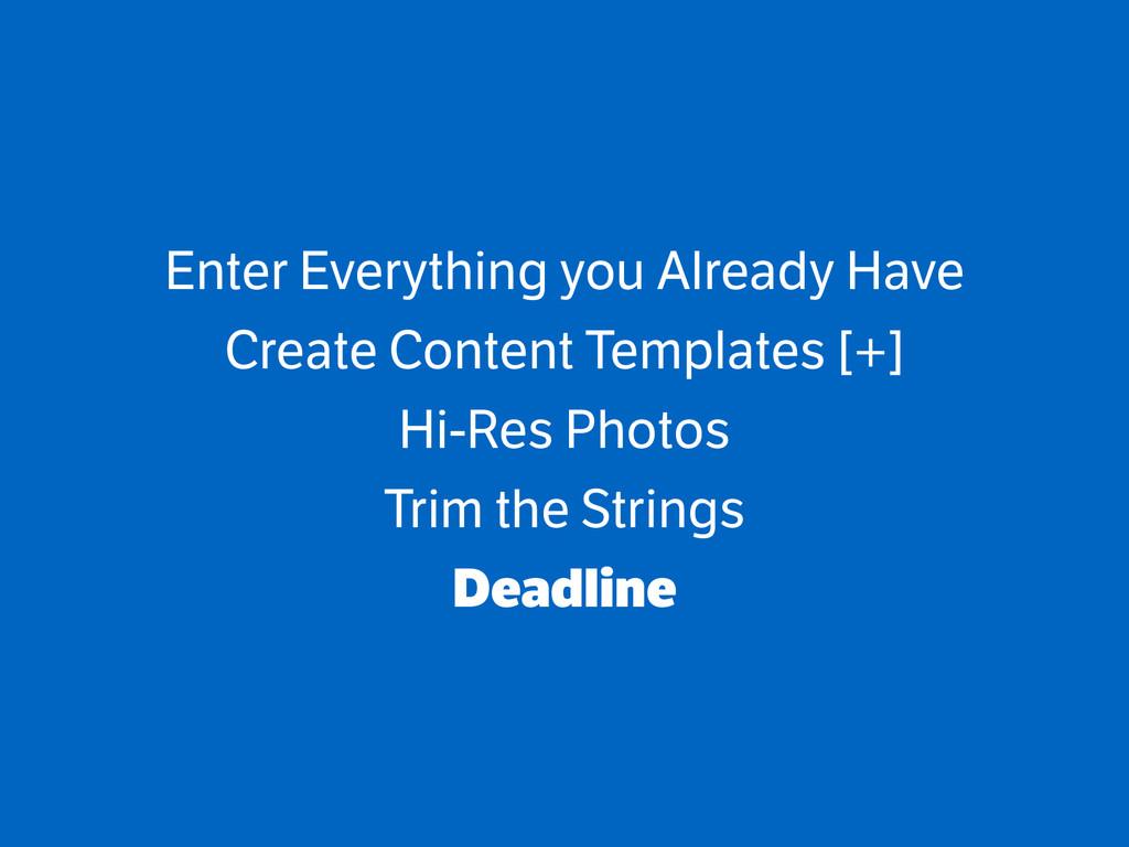 Enter Everything you Already Have Create Conten...
