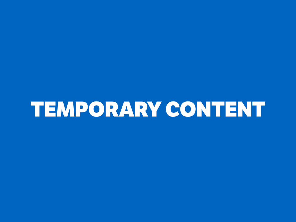 TEMPORARY CONTENT
