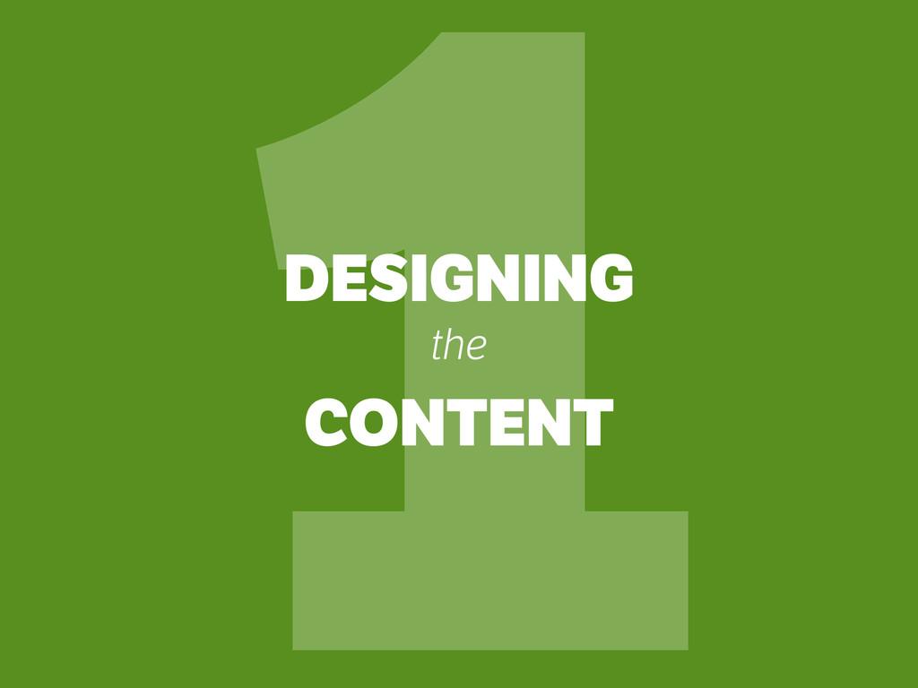 DESIGNING the CONTENT 1