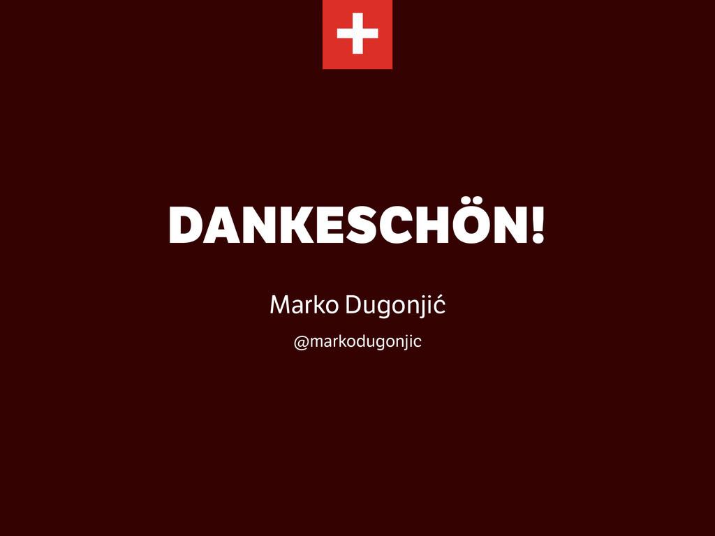 DANKESCHÖN! ! Marko Dugonjić @markodugonjic + +