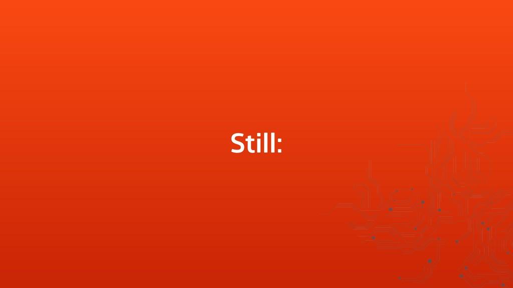 Still: