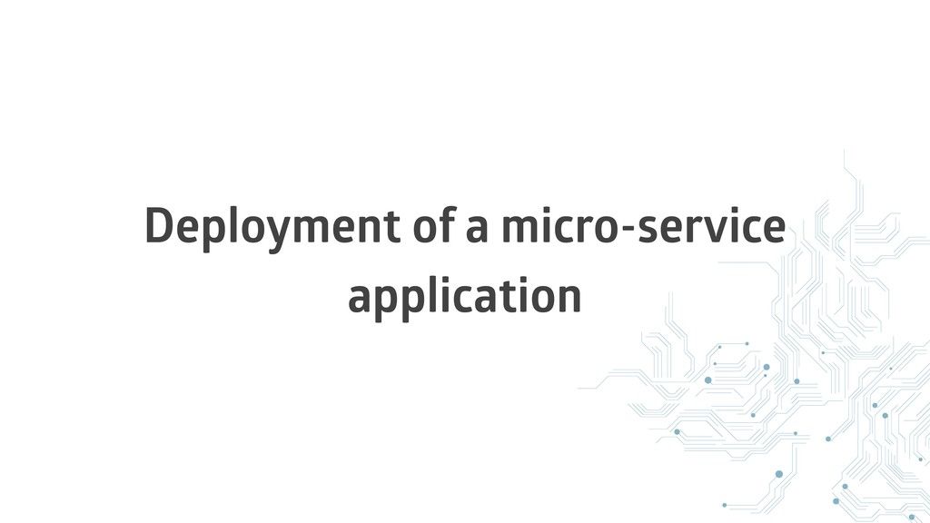 Deployment of a micro-service application