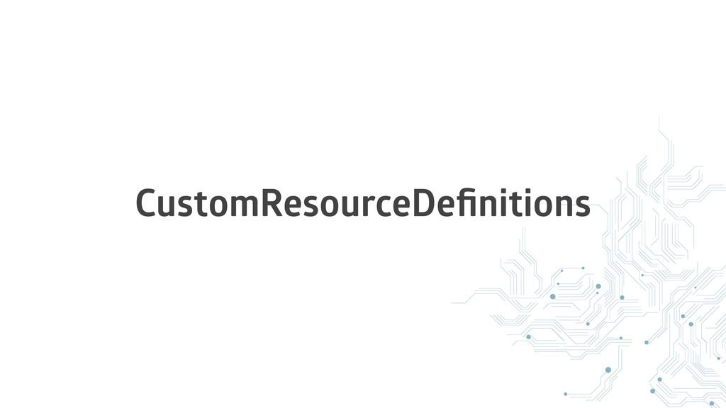 CustomResourceDefinitions