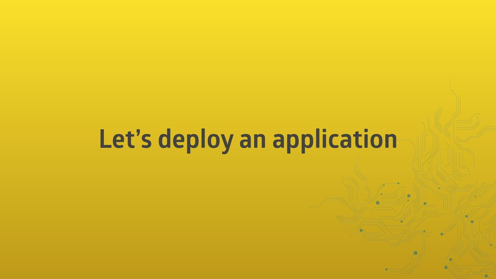 Let's deploy an application