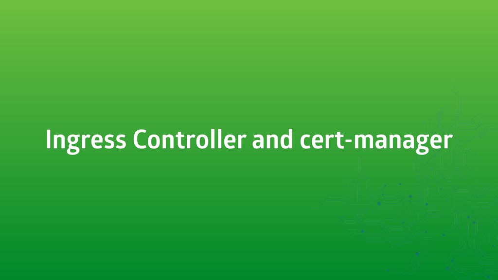 Ingress Controller and cert-manager