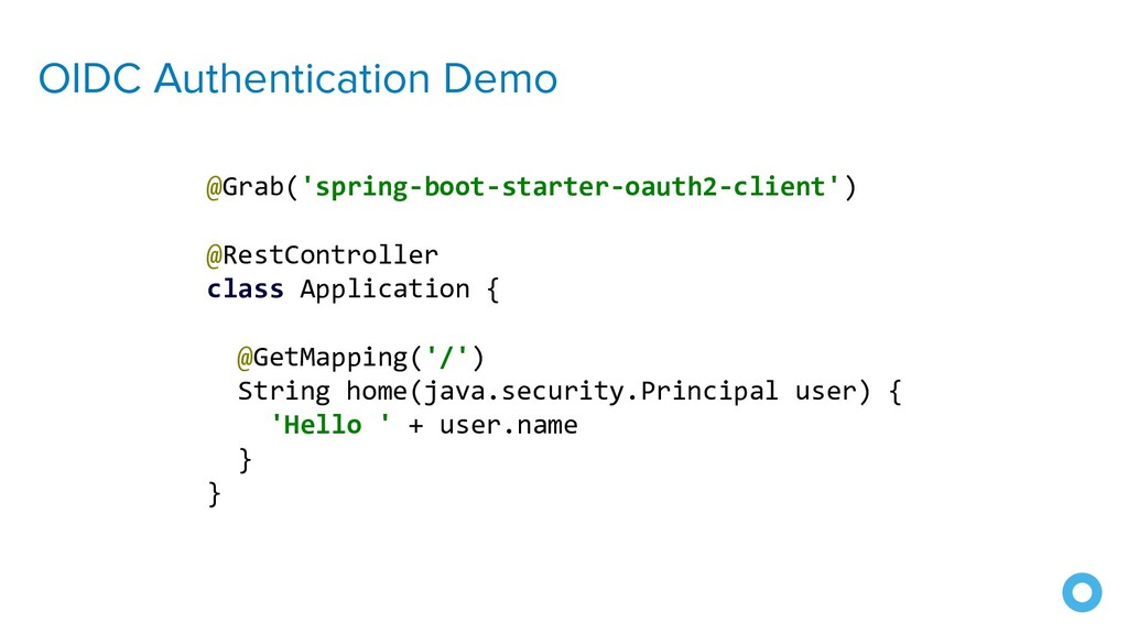 OIDC Authentication Demo @Grab('spring-boot-sta...