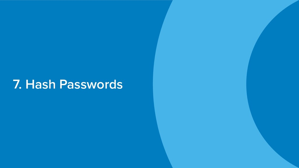 7. Hash Passwords