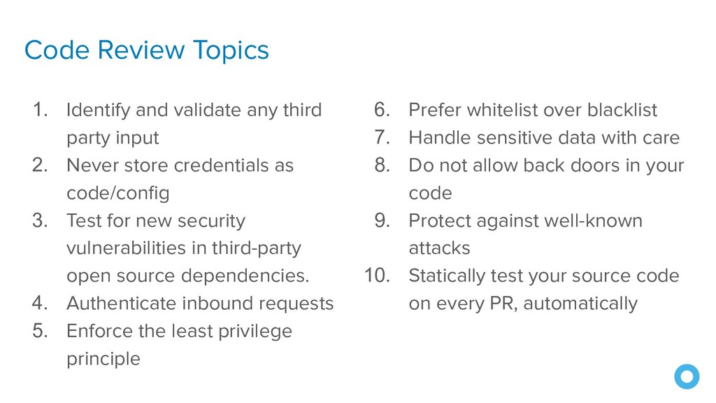 Code Review Topics 1. Identify and validate any...