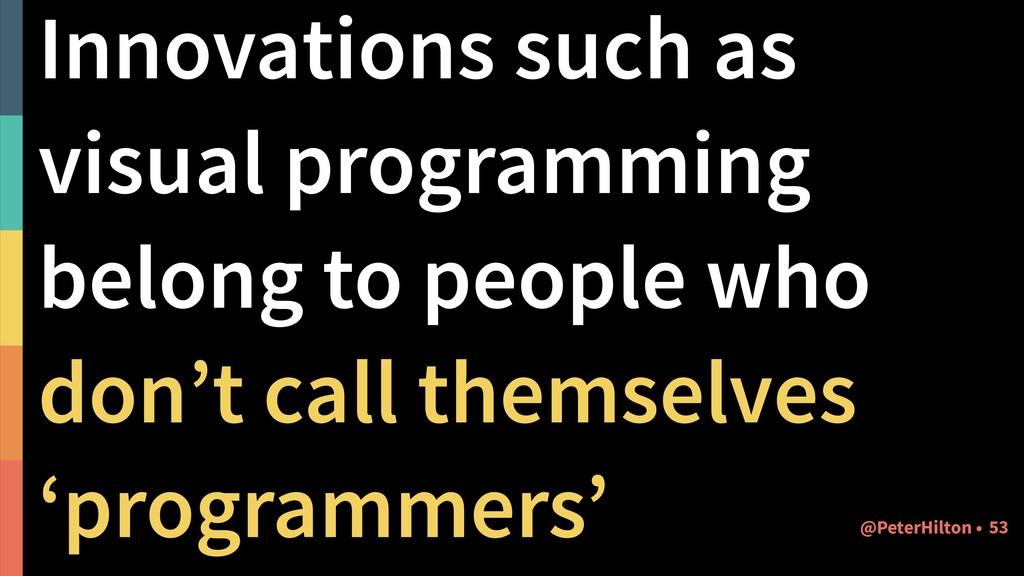 Innovations such as visual programming belong t...
