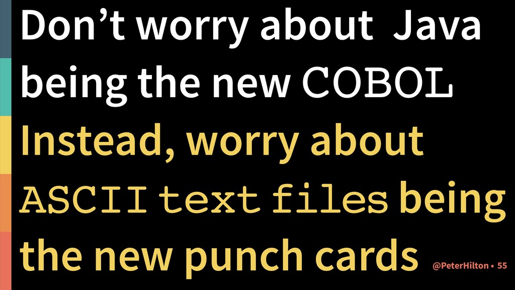 Don't worry about Java being the new COBOL Inst...