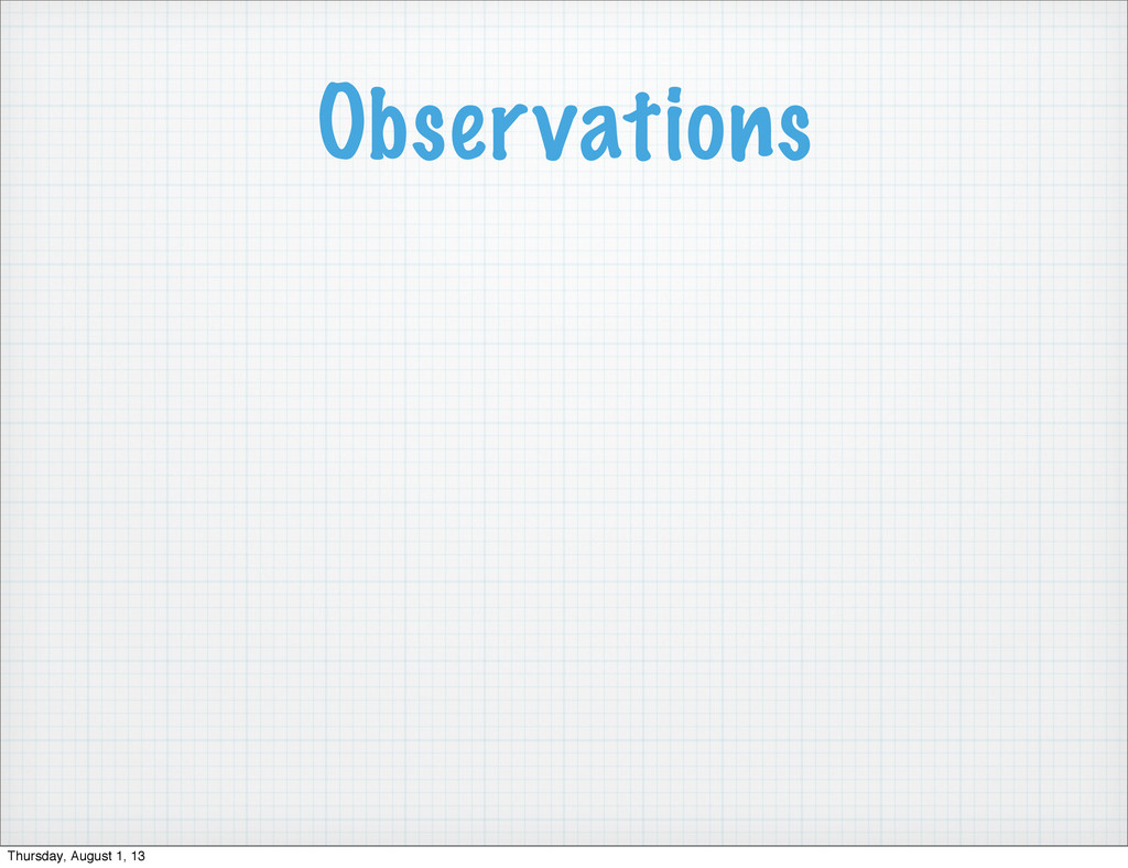 Observations Thursday, August 1, 13