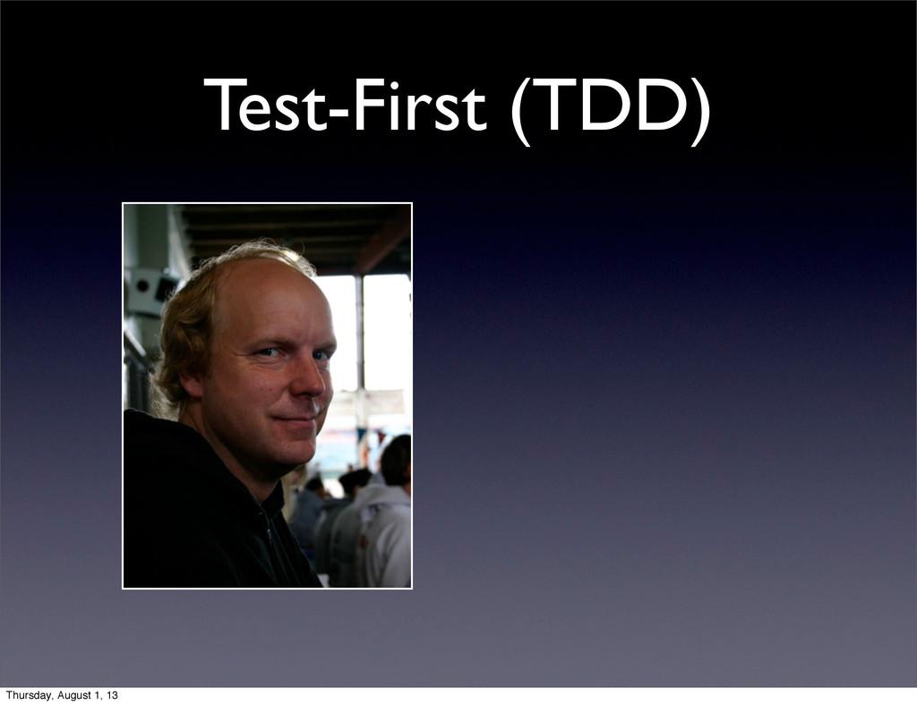 Test-First (TDD) Thursday, August 1, 13