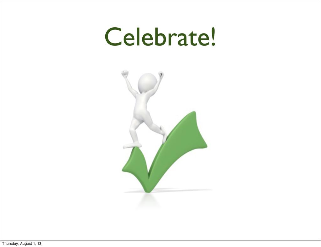 Celebrate! Thursday, August 1, 13