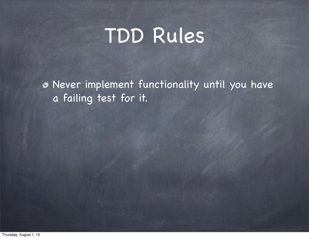 TDD Rules Never implement functionality until y...