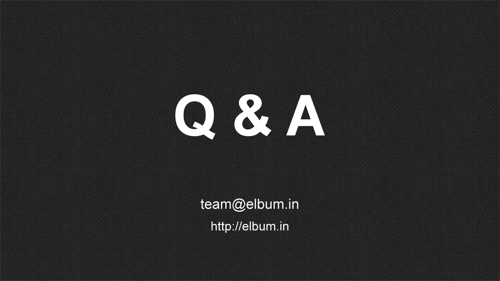 Q & A team@elbum.in http://elbum.in