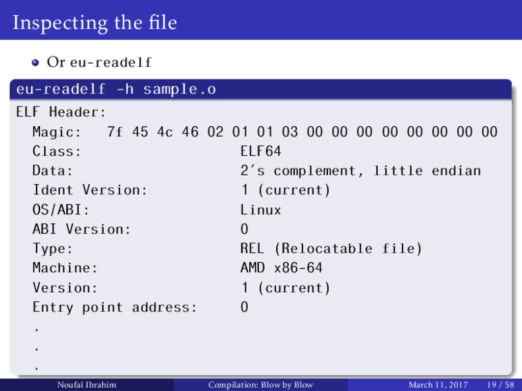 Inspecting the file Or eu-readelf eu-readelf -h ...
