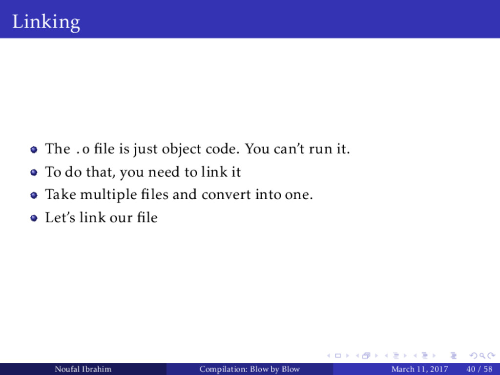 Linking The .o file is just object code. You can...