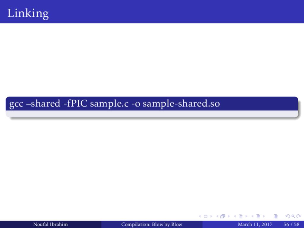 Linking gcc –shared -fPIC sample.c -o sample-sh...