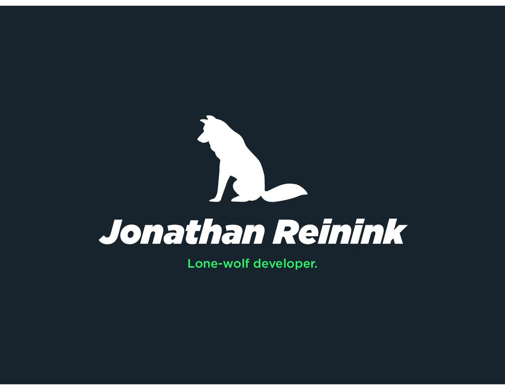 Jonathan Reinink Lone-wolf developer.
