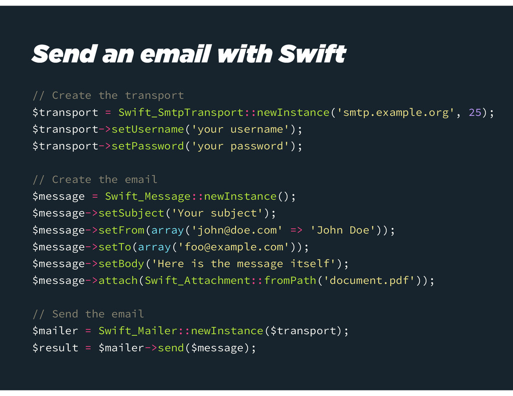 // Create the transport $transport = Swift_Smtp...